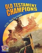 Dlc A5: Old Testament Champions Teachers Guide Ages 10-12 (Discipleland Level 5, Ages 10-12, Qtrs Abcd Series)