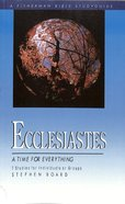 A Ecclesiastes: Time For Everything (Fisherman Bible Studyguide Series)