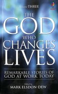 The God Who Changes Lives (Volume 3) (Alpha Course)