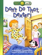 Dont Do That, Dexter! (Happy Day Level 2 Beginning Readers Series)
