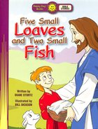 Five Small Loaves and Two Small Fish (Happy Day Level 2 Beginning Readers Series)