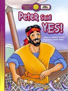 Peter Said Yes! (Happy Day: Bible Stories Series)