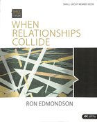 When Relationships Collide (Member Book) (Bible Studies For Life Series)