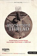 Atonement Thread (Personal Study Guide) (Gospel Project For Adults Series)