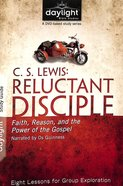 C.S. Lewis Reluctant Disciple (Participants Guide) (Daylight Bible Study Series)