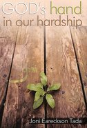 Gods Hand in Our Hardship (Gods Help In Tough Times Series)