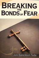 Breaking the Bonds of Fear (Gods Help In Tough Times Series)