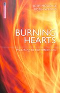 "Burning Hearts: Preaching to the Affections (Proclamation Trusts ""Preaching The Bible"" Series)"