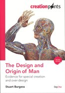 Design and Origin of Man, the - Evidence For Special Creation and Over-Design (Creation Points Series)