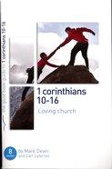 1 Corinthians 10-16 Loving Church (The Good Book Guides Series)