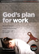 Gods Plan For Work (Matthias Minizines Series)