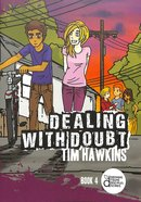 Dealing With Doubt (Growing Young Disciples Series)