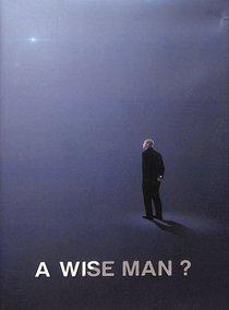 A Wise Man?