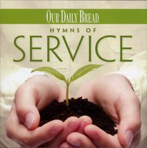 Hymns of Service (#18 in Our Daily Bread Series)