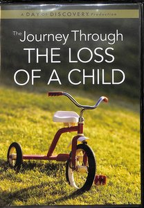 The Journey Through the Loss of a Child (25 Mins)