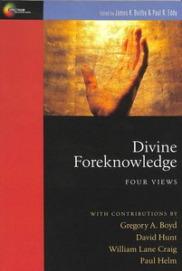 Four Views: Divine Foreknowledge (Spectrum Series)