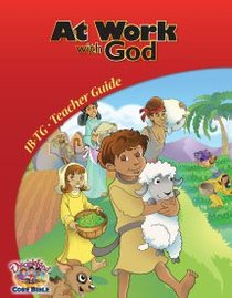 Dlc B1: At Work With God Teachers Guide Ages 6-8 (Discipleland Level 1, Ages 6-8, Qtrs Abcd Series)