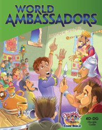 Dlc D4: Transforming the World Students Guide Ages 9-11 (World Ambassadors) (Discipleland Level 4, Ages 9-11, Qtrs Abcd Series)