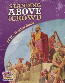 Dlc C6: Walking With God Teachers Guide Ages 11-14 (Standing Above the Crowd) (Discipleland Level 6, Ages 11-14, Qtrs Abcd Series)
