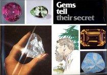 Gems Tell Their Secret