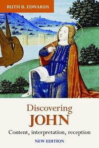 Discovering John: Content, Interpretation, Reception (New Edition)