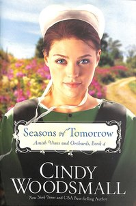 Seasons of Tomorrow (#04 in Amish Vines And Orchards Series)