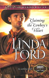 Claiming the Cowboys Heart (Cowboys of Eden Valley) (Love Inspired Series Historical)