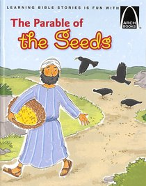 The Parable of the Seeds (Arch Books Series)