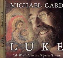 Luke: A World Turned Upside Down