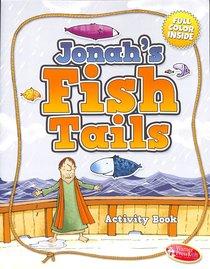 Activity Book: Jonahs Fish Tails Ages 4-7