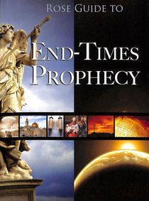 Rose Guide to End-Times Prophecy (Rose Guide Series)