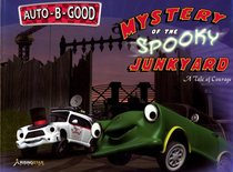 Mystery of the Spooky Junkyard (Auto B Good Series)
