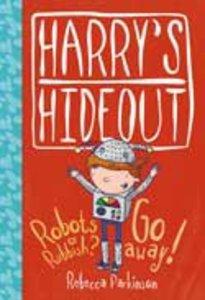Robots Or Rubbish? & Go Away (Harrys Hideout Series)