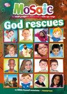 God Rescues (Mosaic Series)