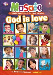 God is Love (Mosaic Series)