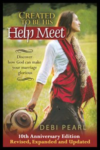 Created to Be His Help Meet (10th Anniversary Edition)