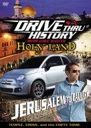 Holy Land - Jerusalem to Calvary (Drive Thru History Visual Series)