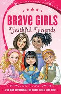 Faithful Friends (Brave Girls Series)