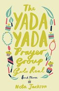 Gets Real (#03 in Yada Yada Prayer Group Series)