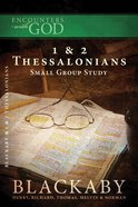 1 & 2 Thessalonians (Encounters With God Series)