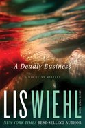 A Deadly Business (#02 in Mia Quinn Mystery Series)