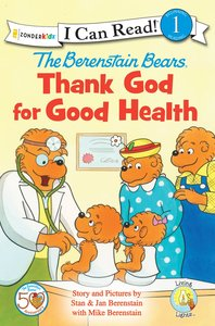 Thank God For Good Health (I Can Read!1/berenstain Bears Series)