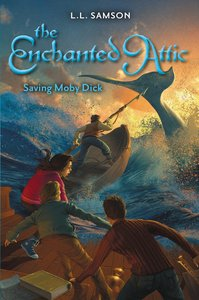 Saving Moby Dick (#02 in Enchanted Attic Series)