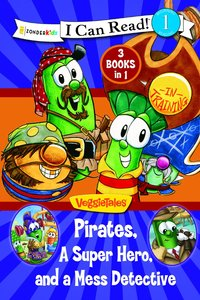 Pirates, a Super Hero and a Mess Detective (I Can Read!1/veggietales Series)