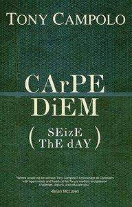 Carpe Diem (Sieze The Day)