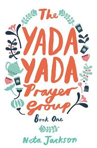 Prayer Group (#01 in Yada Yada Prayer Group Series)