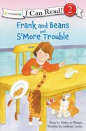 Frank and Beans and Smore Trouble (I Can Read!2/frank And Beans Series)