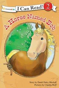 A Horse Named Bob (I Can Read!2/horse Named Bob Series)