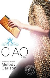 Ciao (#06 in On The Runway Series)
