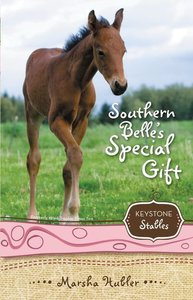Southern Belles Special Gift (Formerly Trouble Times Two) (#03 in Keystone Stables Series)